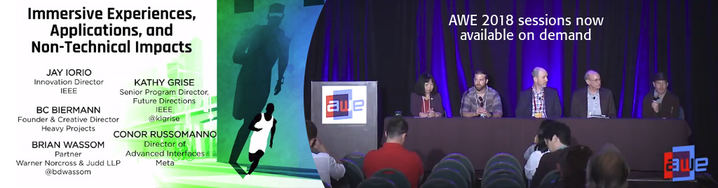 Immersive Experiences, Applications, and Non-Technical Impacts panel session from the Augmented World Expo (AWE USA) is now available for viewing on demand.