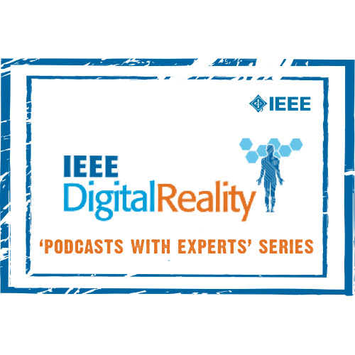 IEEE Digital Reality Podcast Series