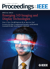 Proceedings of the IEEE, May 2017 - Emerging 3-D Imaging and Display Technologies