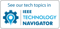 See our tech topics in IEEE Technology Navigator